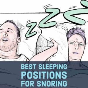 Best Sleeping Positions For Snoring