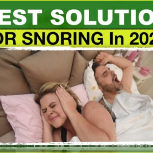 What Is The Best Solution For Snoring In 2020? Which Snoring Solutions Actually Work?