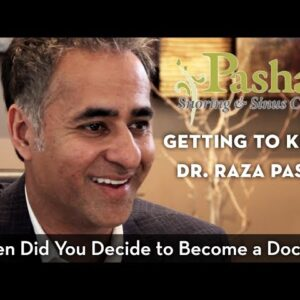 """Getting to Know Dr. Pasha: """"When Did You Decide to Become a Doctor?"""""""