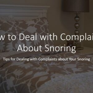 How to Deal with Complaints About Snoring - Tips for Dealing with Complaints about Your Snoring