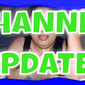 JUST A LITTLE CHANNEL UPDATE
