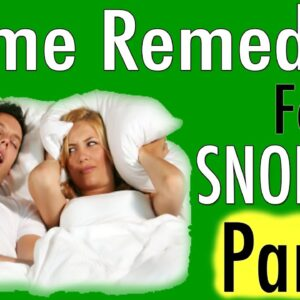 The Best Natural Home Remedies For Snoring - STOP Snoring Naturally In 24 Hours Flat [Part 2]
