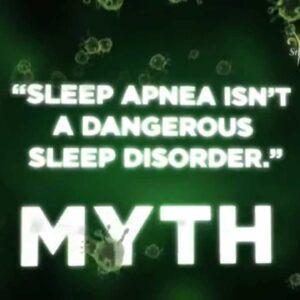 Myth or Fact: Is Sleep Apnea Dangerous?