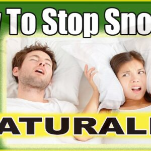How To Stop Snoring Naturally And PERMANENTLY ~ PROVEN Snoring Remedies That Work 2020
