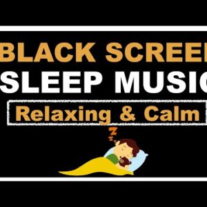 BLACK SCREEN Relaxing Music for Deep Sleep. Delta Waves. Calm Background for Sleeping, Meditation