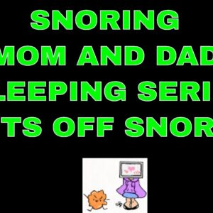 "SNORING MOM and DAD SLEEPING ASMR SERIES PART 10 'lights off"""