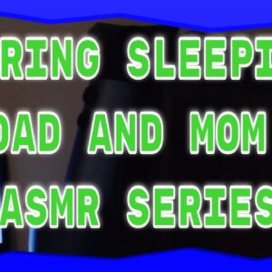 SNORING Mom and Dad SLEEPING Series Part 4 ASMR