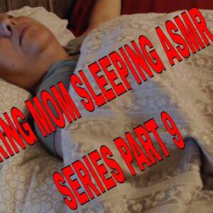 SNORING MOM SLEEPING SERIES ASMR PART 9