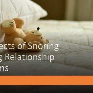 The Effects of Snoring Causing Relationship Problems