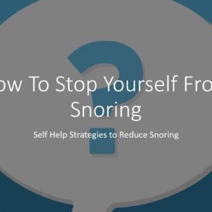 How To Stop Yourself From Snoring - Self Help Strategies to Reduce Snoring