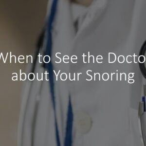When To See A Doctor For Snoring