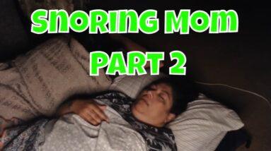 Snoring Mom Part 2