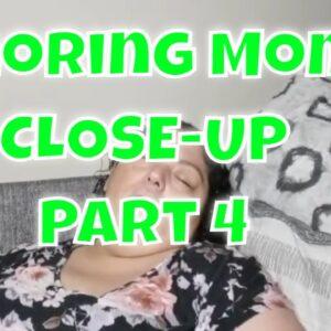 Snoring Mom Close-Up Part 4