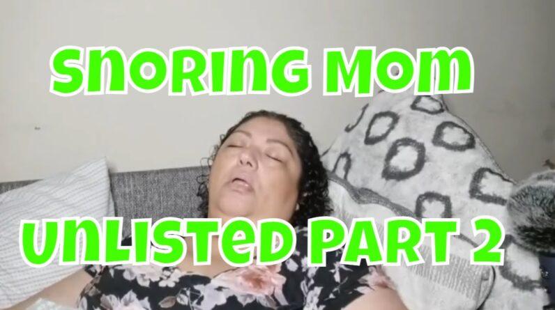 Snoring Mom Sleeping Series Unlisted Vault Part 2